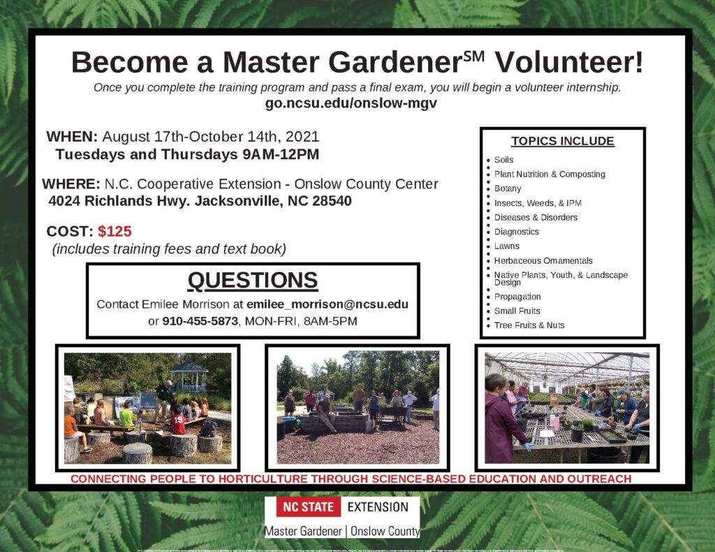 Become a Master Gardener℠ Volunteer in Onslow County We're planning to have the next training course:August 17th through October 14th, 2021,Tues. and Thurs.9 a.m.-12 p.m.